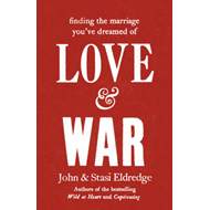 Love & War: Finding the Marriage You've Dreamed of (BOK)