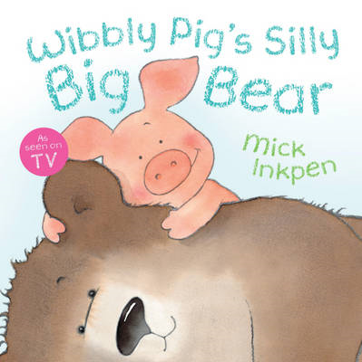 Wibbly Pig's Silly Big Bear (BOK)