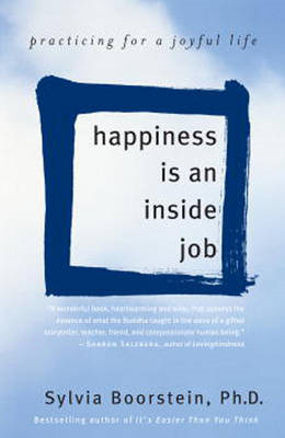 Happiness is an Inside Job: Practicing for a Joyful Life (BOK)