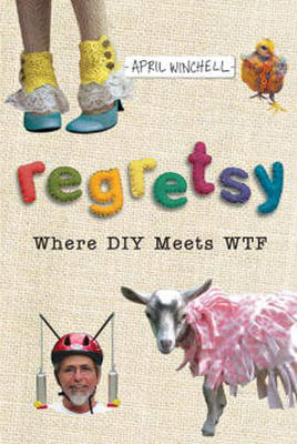 Regretsy: Where DIY Meets WTF (BOK)