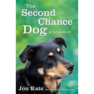 The Second-Chance Dog: A Love Story (BOK)