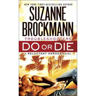 Do or Die: Troubleshooters: A Reluctant Heroes Novel (BOK)