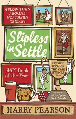 Slipless in Settle: A Slow Turn Around Northern Cricket (BOK)