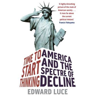 Time to Start Thinking: America and the Spectre of Decline (BOK)