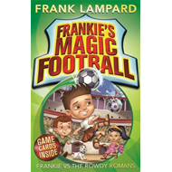 Frankie's Magic Football: Frankie vs The Rowdy Romans (BOK)