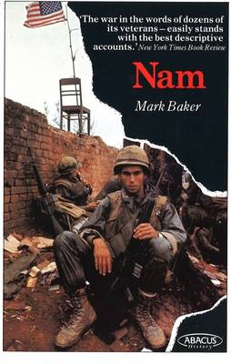 Nam: The Vietnam War in the Words of the Men and Women Who Fought There (BOK)