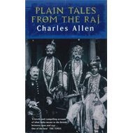 Plain Tales from the Raj: Images of British India in the 20th Century (BOK)