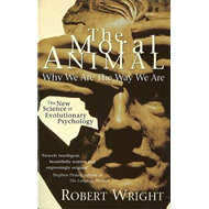 The Moral Animal: Why We are the Way We are (BOK)