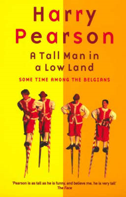 A Tall Man in a Low Land: Some Time Among the Belgians (BOK)