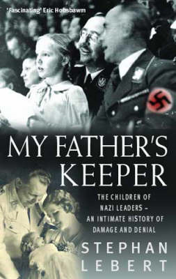 My Father's Keeper: How Nazis' Children Grew Up with Parents' Guilt (BOK)