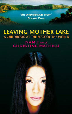 Leaving Mother Lake: A Girlhood at the Edge of the World (BOK)