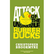 Attack of the Unsinkable Rubber Ducks (BOK)