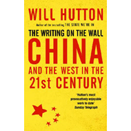 The Writing on the Wall: China and the West in the 21st Century (BOK)