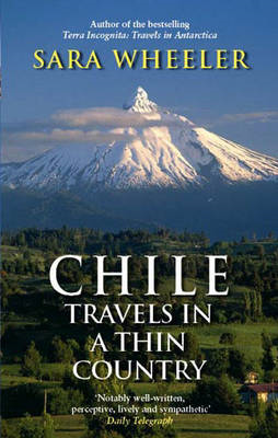 A Chile: Travels in a Thin Country (BOK)