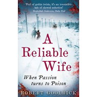 A Reliable Wife: When Passion Turns to Poison (BOK)