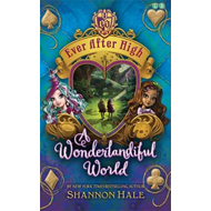 Ever After High: A Wonderlandiful World (BOK)