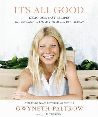 It's All Good: Delicious, Easy Recipes That Will Make You Look Good and Feel Great (BOK)