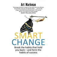 Smart Change: Break the Habits That Hold You Back and Form the Habits of Success (BOK)