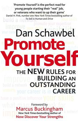 Promote Yourself: The New Rules for Building an Outstanding Career (BOK)