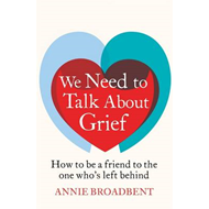 We Need to Talk About Grief (BOK)