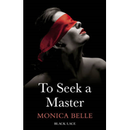 To Seek a Master: Black Lace Classics (BOK)