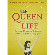 Queen of Your Own Life: The Grown-Up Woman's Guide to Claiming Happiness and Getting the Life You De (BOK)
