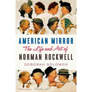 American Mirror: The Life and Art of Norman Rockwell (BOK)