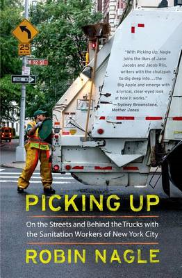 Picking Up: On the Streets and Behind the Trucks with the Sanitation Workers of New York City (BOK)
