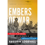 Embers of War: The Fall of an Empire and the Making of America's Vietnam (BOK)
