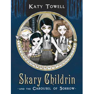 Skary Childrin and the Carousel of Sorrow (BOK)