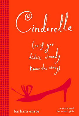 Cinderella (as If You Didn't Already Know the Story) (BOK)