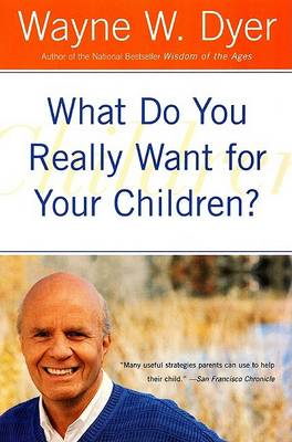 What Do You Really Want for Your Children? (BOK)