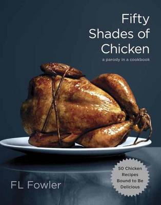 Fifty Shades of Chicken (BOK)
