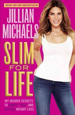 Slim for Life: My Insider Secrets to Simple, Fast, and Lasting Weight Loss (BOK)