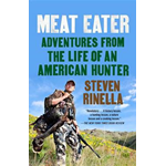 Meat Eater: Adventures from the Life of an American Hunter (BOK)