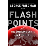 Flashpoints: The Emerging Crisis in Europe (BOK)