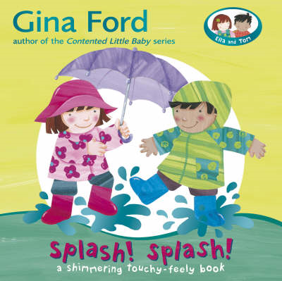 Splash! Splash!: A Touchy Feely Board Book (BOK)