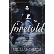 Foretold: 14 Tales of Prophecy and Prediction (BOK)