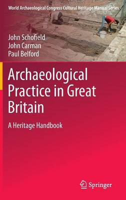 Archaeological Practice in Great Britain: A Heritage Handbook (BOK)