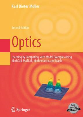 Optics: Learning by Computing, with Examples Using Maple, Mathcad, Matlab, Mathematica, and Maple (BOK)