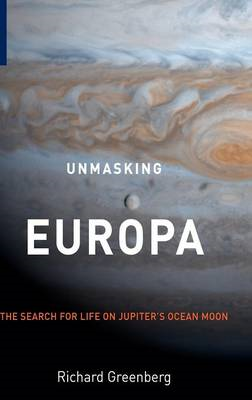 Unmasking Europa: The Search for Life on Jupiter's Ocean Moon (BOK)