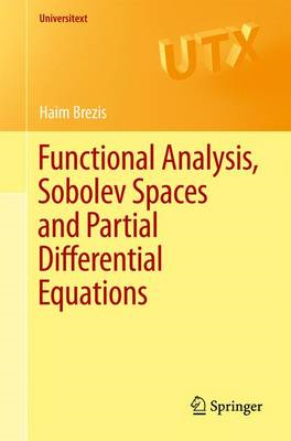 Functional Analysis, Sobolev Spaces and Partial Differential (BOK)