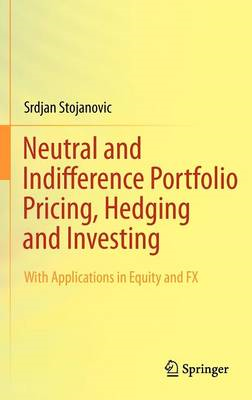 Neutral and Indifference Portfolio Pricing, Hedging and Investing (BOK)
