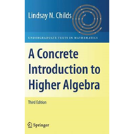 Concrete Introduction to Higher Algebra (BOK)