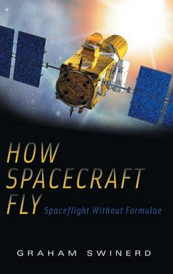 How Spacecraft Fly: Spaceflight without Formulae (BOK)