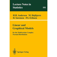 Linear and Graphical Models: For the Multivariate Complex Normal Distribution (BOK)