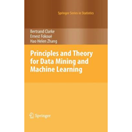 Principles and Theory for Data Mining and Machine Learning (BOK)