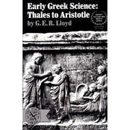 Early Greek Science: Thales to Aristotle (BOK)