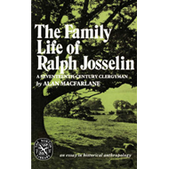 The Family Life of Ralph Josselin: Essay in Historical Anthropology (BOK)