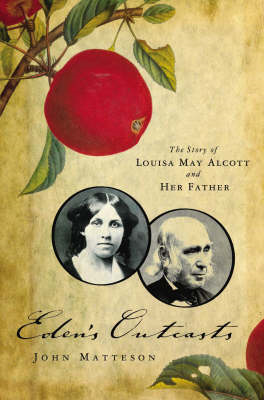 Eden's Outcasts: The Story of Louisa May Alcott and Her Father (BOK)